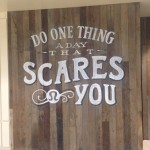 Do something that scares you